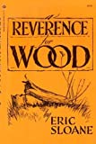 A Reverence for Wood (0345237218) by Sloane, Eric