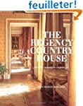 The Regency Country House: From the A...