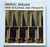 img - for Marcel Breuer: new buildings and projects book / textbook / text book