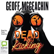 Dead and Kicking | Geoffrey McGeachin