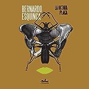 La Octava plaga [The Eighth Plague] | Bernardo Esquinca