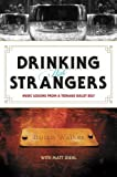 img - for Drinking with Strangers: Music Lessons from a Teenage Bullet Belt by Butch Walker (25-Oct-2011) Hardcover book / textbook / text book