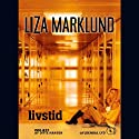 Livstid Audiobook by Liza Marklund Narrated by Ditte Hansen