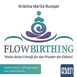 FlowBirthing - Wecke deine Urkraft f�r das Wunder der Geburt!
