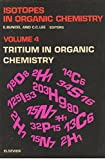 img - for Isotopes in Organic Chemistry: Tritium in Organic Chemistry v. 4 book / textbook / text book