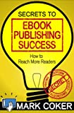 img - for Secrets to Ebook Publishing Success (Smashwords Guides) book / textbook / text book