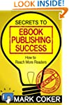 Secrets to Ebook Publishing Success (...