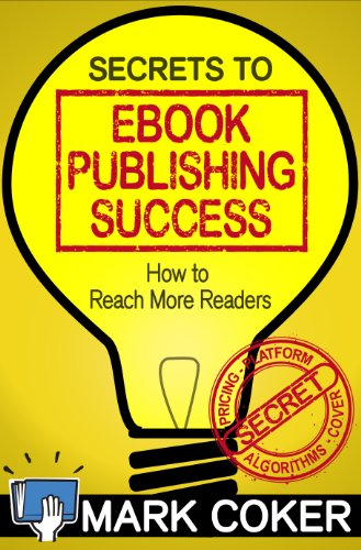 Secrets to Ebook Publishing Success (Smashwords Guides)