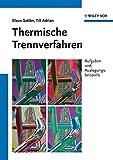 Thermische Trennverfahren: Aufgaben und Auslegungsbeispiele