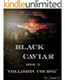 COLLISION COURSE: Book Two In The Black Caviar Thriller eBook Series