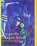Die gro�e Chagall Bibel: Einheits�ber...