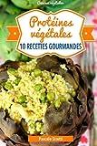 Protéines végétales - 10 recettes gourmandes