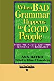 img - for When BAD Grammar Happens to GOOD People book / textbook / text book