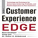 The Customer Experience Edge: Technology and Techniques for Delivering an Enduring, Profitable, and Positive Experience to Your Customers Audiobook by Reza Soudagar, Vinay Iyer Narrated by Bruce Miles