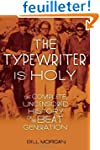 The Typewriter is Holy: The Complete,...
