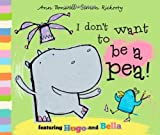 Ann Bonwill I Don't Want to Be a Pea!