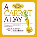 A Carrot a Day: A Daily Dose of Recognition for Your Employees