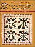 Classic Four-block Applique Quilts: A...
