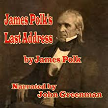 James Polk's Last Address (       UNABRIDGED) by James Polk Narrated by John Greenman