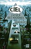 vignette de 'Ciel n° 1<br /> L'hiver des machines (Johan Heliot)'