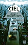 Ciel 1.0., tome 1 : L'hiver des machines  par Heliot