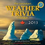 2013 Canadian Weather Trivia Calendar...