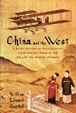 img - for China and the West: A Short History of Their Contact from Ancient Times to the Fall of the Manchu Dynasty book / textbook / text book