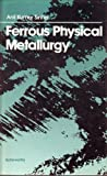 img - for Ferrous Physical Metallurgy book / textbook / text book
