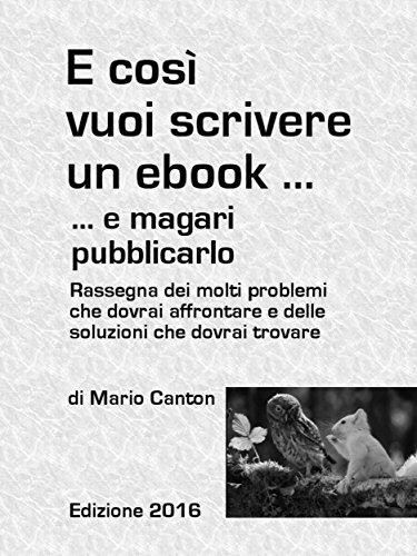 e-cosi-vuoi-scrivere-un-ebook-e-magari-pubblicarlo-rassegna-dei-molti-problemi-che-dovrai-affrontare