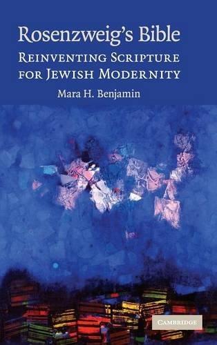 Rosenzweig's Bible Hardback: Reinventing Scripture for Jewish Modernity