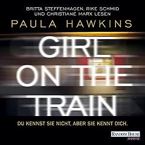 Girl on the Train: Du kennst sie nicht, aber sie kennt dich Audiobook