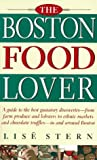 img - for The Boston Food Lover by Stern, Lise (1996) Paperback book / textbook / text book