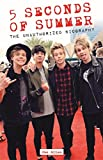 5 Seconds of Summer: The Unauthorized Biography