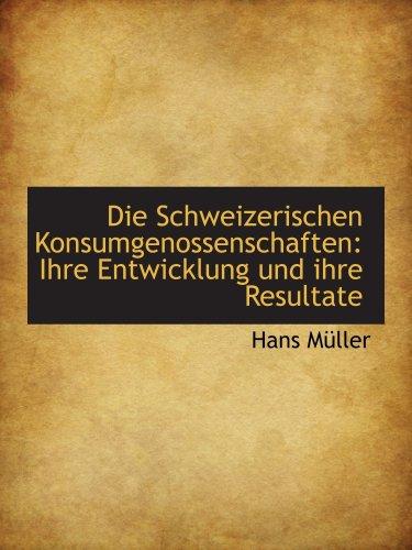 Muere Schweizerischen Konsumgenossenschaften: Ihre Entwicklung und ihre Resultate