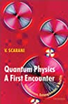 Quantum Physics: A First Encounter: I...
