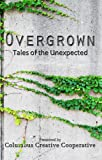 Overgrown: Tales of the Unexpected