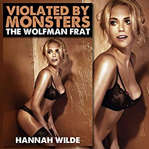Violated By Monsters: The Wolfman Frat Audiobook