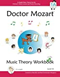 Doctor Mozart Music Theory Workbook Level 1A: In-Depth Piano Theory Fun for Children s Music Lessons and HomeSchooling: Highly Effective for Beginners Learning a Musical Instrument