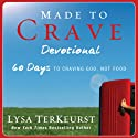 Made to Crave Devotional: 60 Days to Craving God, Not Food (       UNABRIDGED) by Lysa TerKeurst Narrated by Jill Brennan