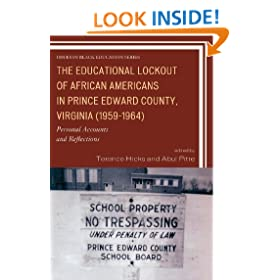 The Educational Lockout of African Americans in Prince Edward County, Virginia (1959-1964): Personal Accounts and Reflections (Issues in Black Education)
