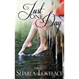Just One Day ~ Sharla Lovelace