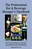 img - for The Professional Bar & Beverage Manager*s Handbook book / textbook / text book