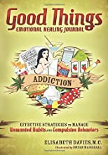 Good Things, Emotional Healing Journal: Addiction