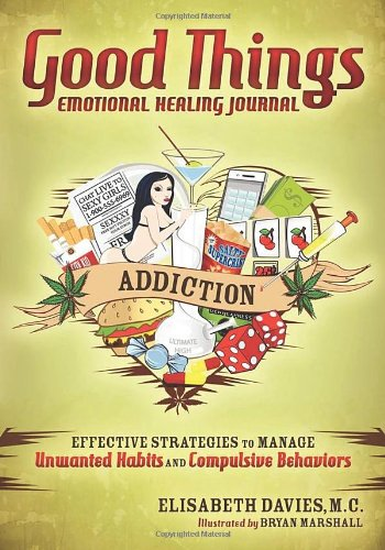 Good Things, Emotional Healing Journal: Addiction, Elisabeth Davies