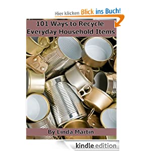 101 Ways to Recycle Everyday Household Items (English ...