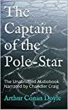 The Captain of the Pole-Star: The Unabridged Audiobook Narrated by Chandler Craig