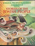 img - for Angels, Prophets, Rabbis & Kings from the Stories of the Jewish People (World Mythology Series) by Patterson, Jose (1991) Library Binding book / textbook / text book