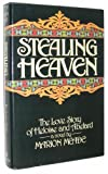 Stealing Heaven: The Love Story of Heloise and Abelard (0688034772) by Meade, Marion