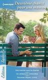 img - for Deuxi me chance pour une maman: Une maman sous le charme - Un c libataire irr sistible - Nouveau d part,   trois (Edition Sp ciale) (French Edition) book / textbook / text book