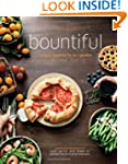 Bountiful: Recipes Inspired by Our Ga...